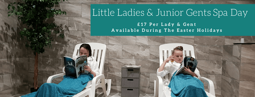 Little Ladies and Junior Gents Spa Day at Easter